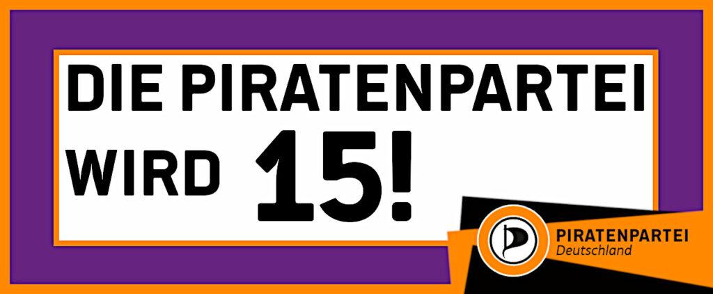 Die Piratenpartei wird 15! Piratenpartei Deutschland