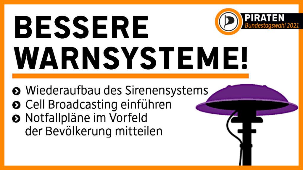 Bessere Warnsysteme! * Sirenensystem wiederaufbauen * Cell Broadcasting einführen * Notfallpläne im Vorfeld der Bevölkerung mitteilen