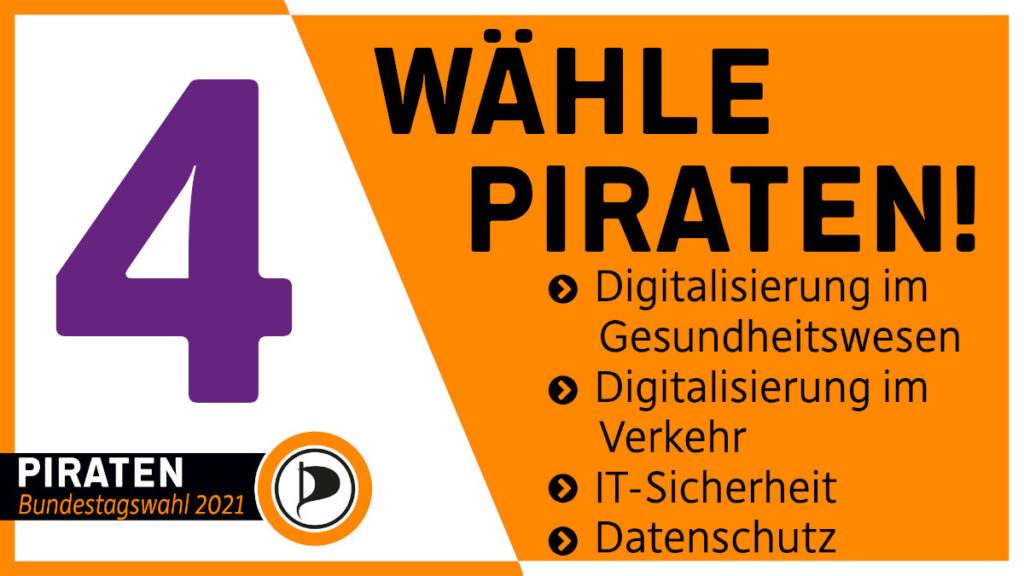 Noch 4 Tage. Wähle PIRATEN! Digitalisierung im Gesundheitswesen. Digitalisierung im Verkehr. IT-Sicherheit. Datenschutz.