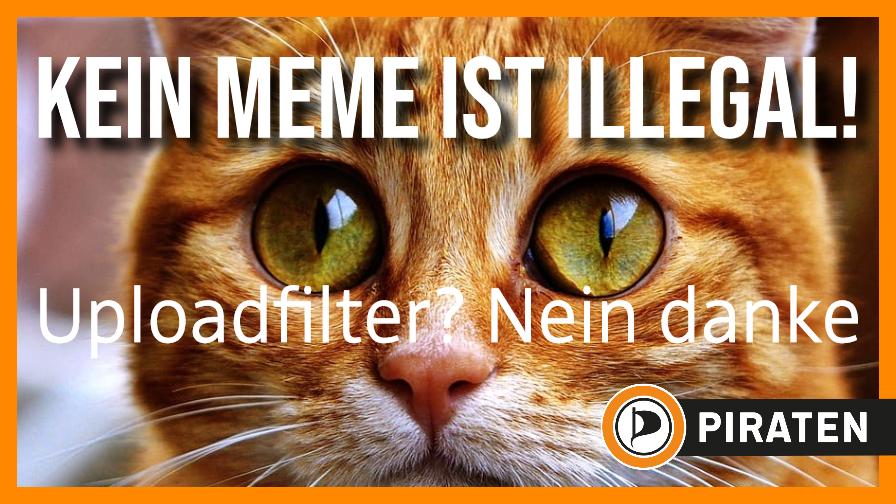 Kein Meme ist illegal! Uploadfilter? Nein, danke.
