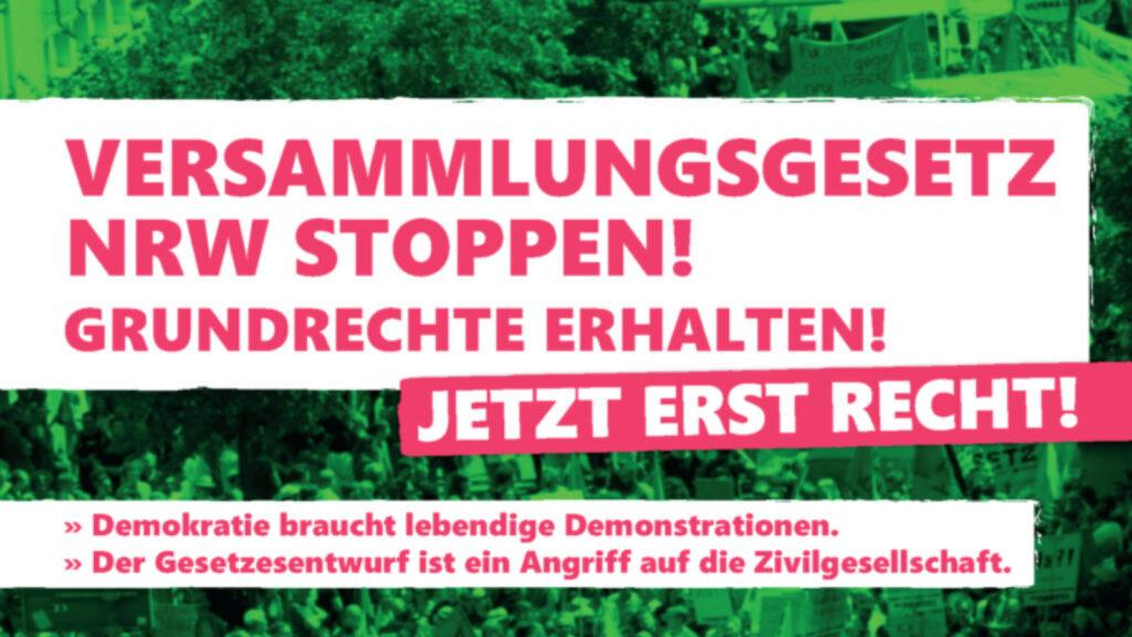 Versammlungsgesetz NRW stoppen! Grundrechte behalten! Jetzt erst recht! Demokratie braucht lebendige Demonstrationen. Der Gesetzentwurf ist ein Angriff auf die Zivilgesellschaft.